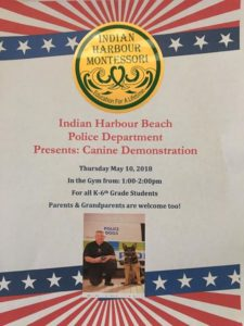 IHM welcomes the Indian Harbour Beach Police Department on Thursday, May 10, 2018 at 1:00 for a presentation with their Police dog.