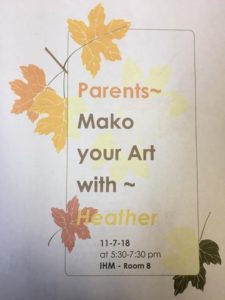 Calling all IHM Parents!  Mako your Art with Heather Everett! Sign up today in the office, space is limited!???